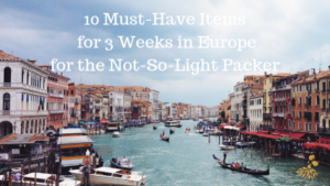 The Beautiful Next 10 must have Europe Travel Items