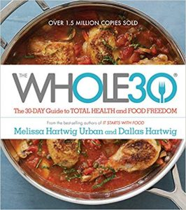 Whole 30- 30 day whole food meal plan cookbook