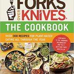 Forks Over Knives Plant Based Cookbook