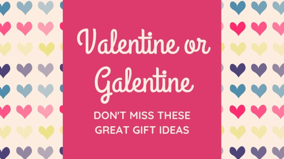 Valentine or Galentine Check out these Great Gifts